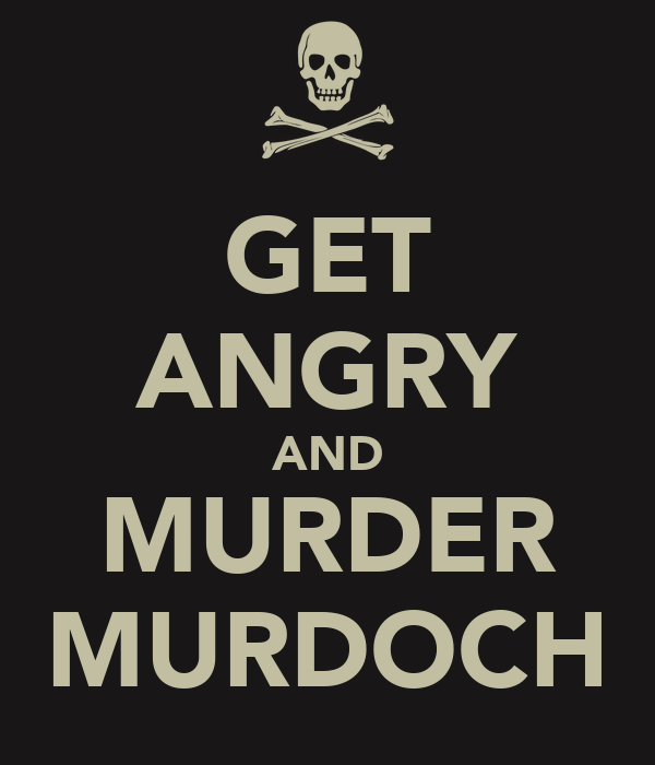 GET ANGRY AND MURDER MURDOCH