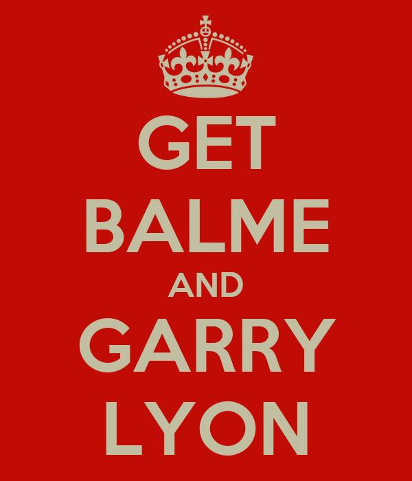 GET BALME AND GARRY LYON