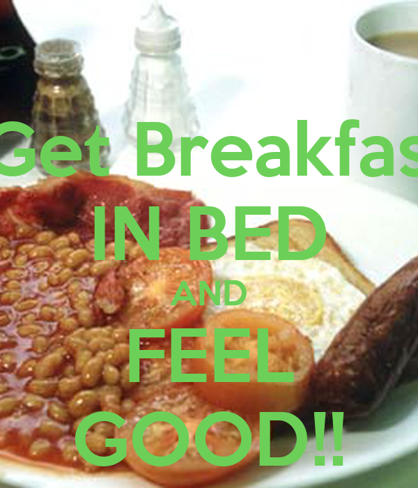 Get Breakfast IN BED AND FEEL GOOD!!