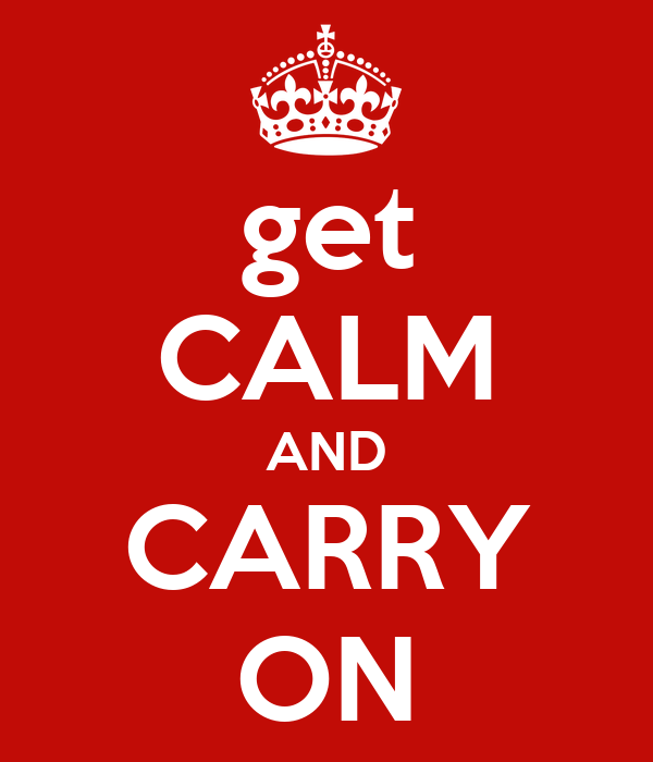 get CALM AND CARRY ON