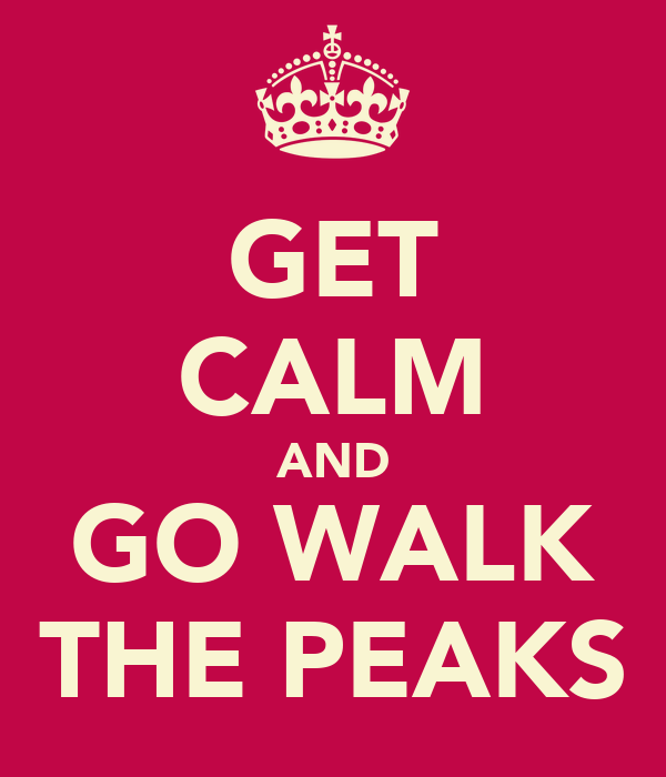 GET CALM AND GO WALK THE PEAKS