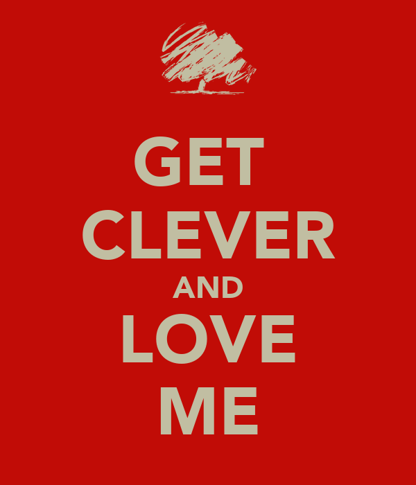 GET  CLEVER AND LOVE ME