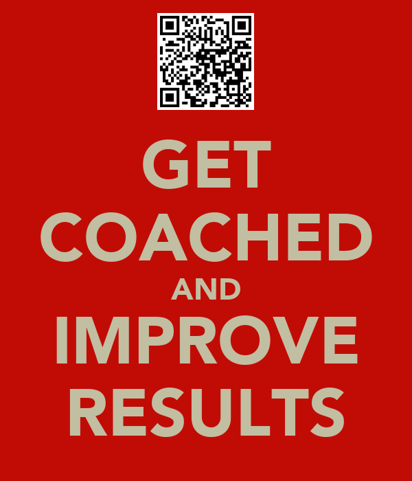 GET COACHED AND IMPROVE RESULTS