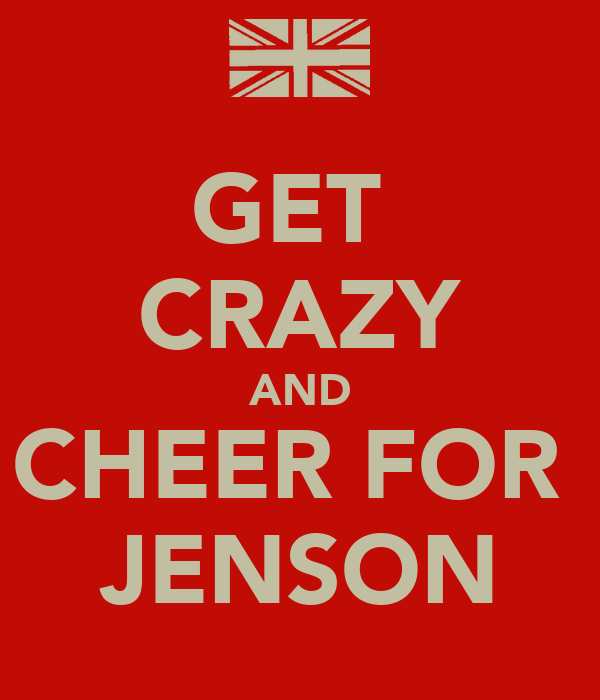 GET  CRAZY AND CHEER FOR  JENSON