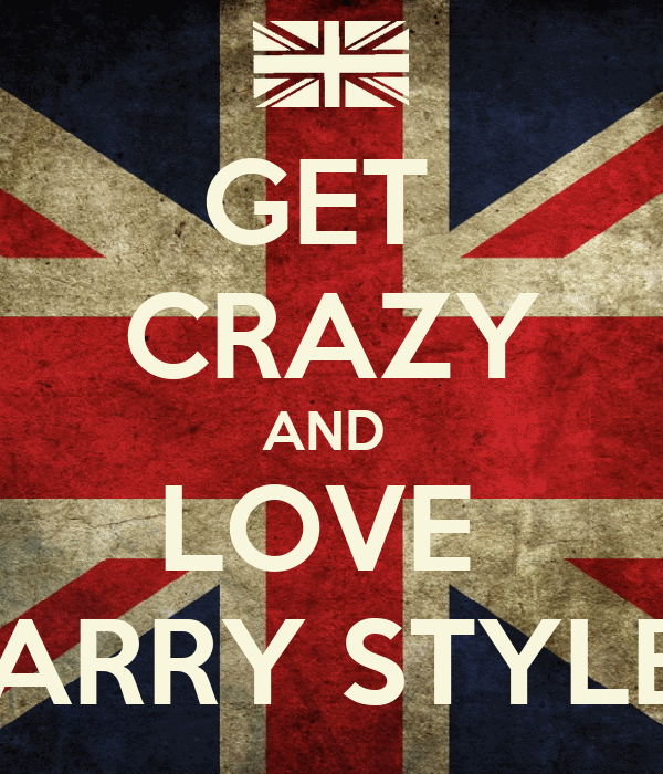 GET  CRAZY AND  LOVE  HARRY STYLES