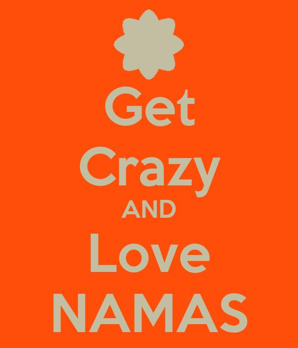 Get Crazy AND Love NAMAS