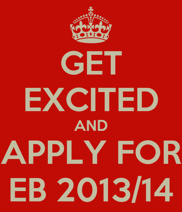 GET EXCITED AND APPLY FOR EB 2013/14