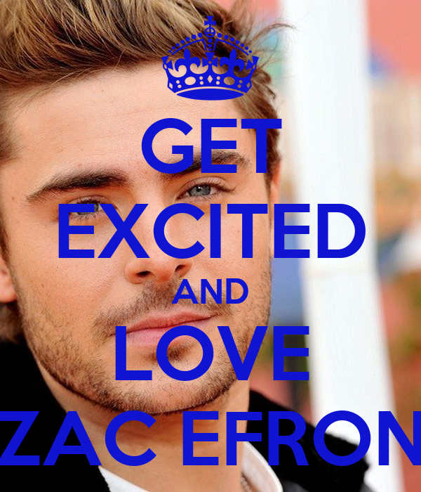 GET EXCITED AND LOVE ZAC EFRON