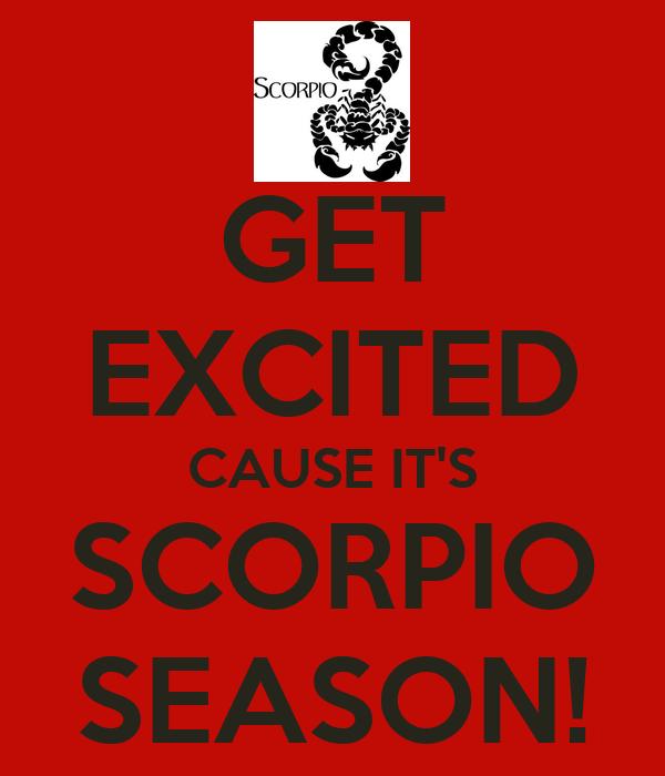 GET EXCITED CAUSE IT'S SCORPIO SEASON!