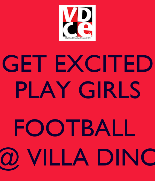 GET EXCITED PLAY GIRLS  FOOTBALL  @ VILLA DINO