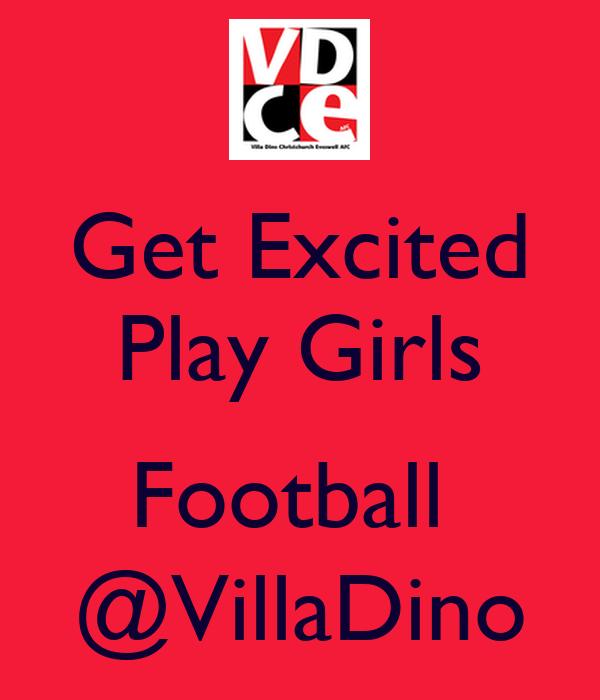 Get Excited Play Girls  Football  @VillaDino