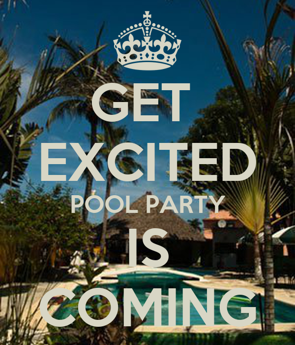 GET  EXCITED POOL PARTY IS COMING