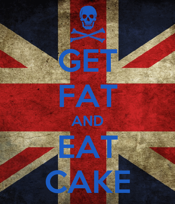 GET FAT AND EAT CAKE