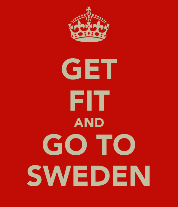 GET FIT AND GO TO SWEDEN
