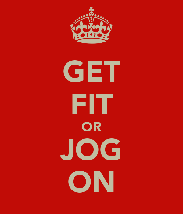 GET FIT OR JOG ON