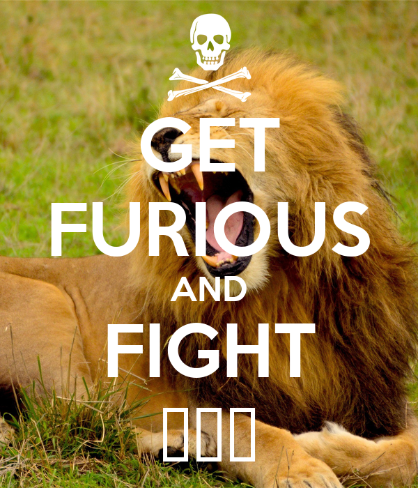 GET FURIOUS AND FIGHT ففف