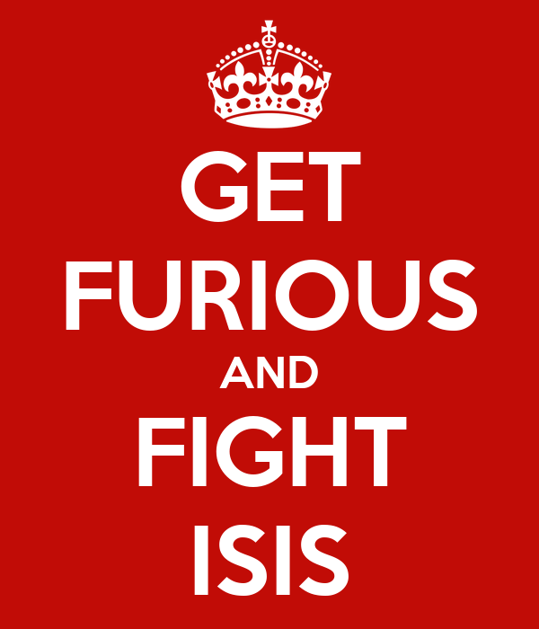GET FURIOUS AND FIGHT ISIS