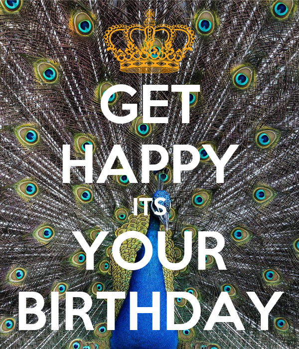 GET HAPPY ITS YOUR BIRTHDAY