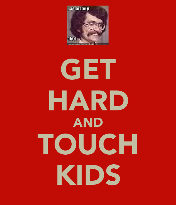 GET HARD AND TOUCH KIDS