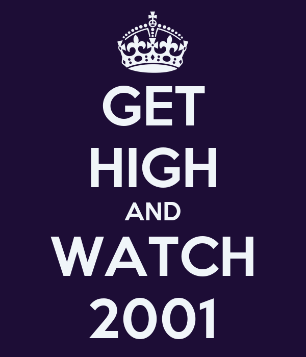 GET HIGH AND WATCH 2001