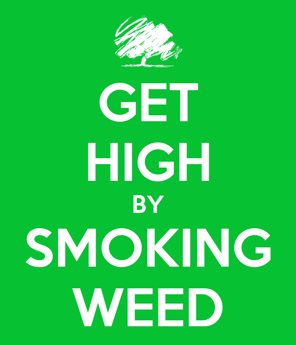 GET HIGH BY SMOKING WEED