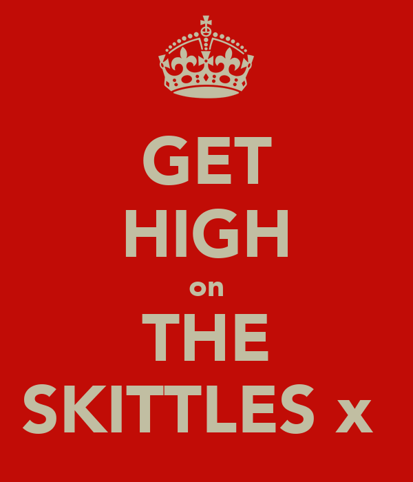 GET HIGH on THE SKITTLES x