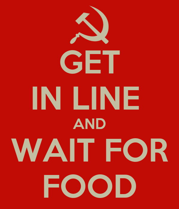 GET IN LINE  AND WAIT FOR FOOD