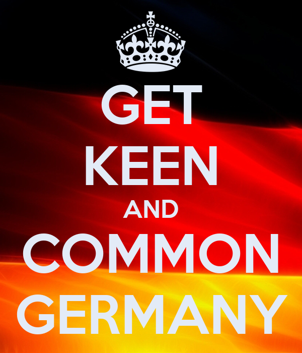 GET KEEN AND COMMON GERMANY