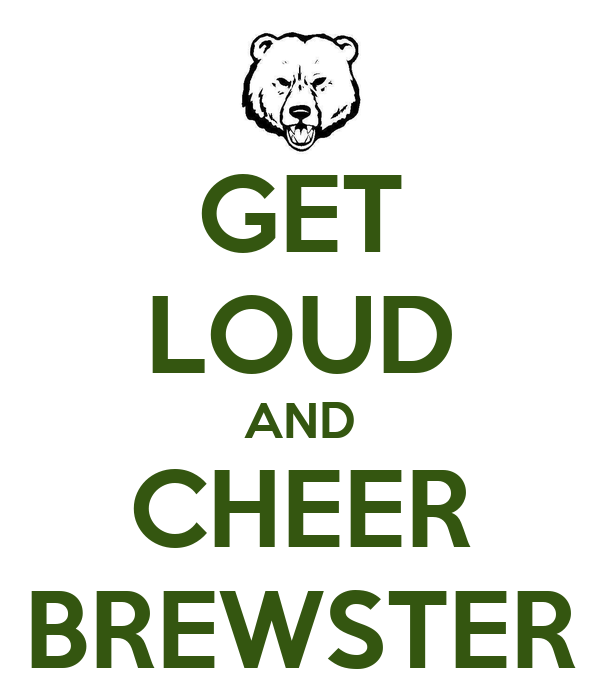 GET LOUD AND CHEER BREWSTER