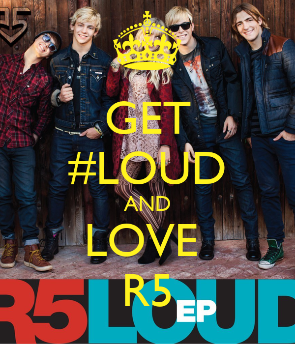 GET #LOUD AND LOVE  R5
