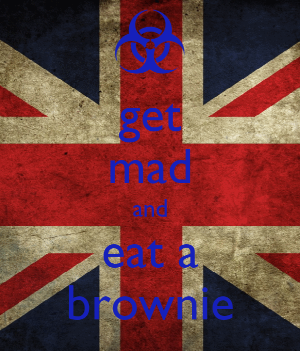 get mad and eat a brownie
