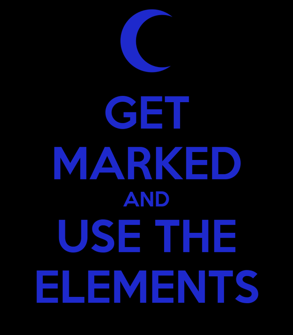 GET MARKED AND USE THE ELEMENTS