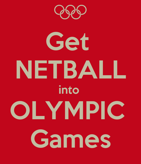 Get  NETBALL into  OLYMPIC  Games