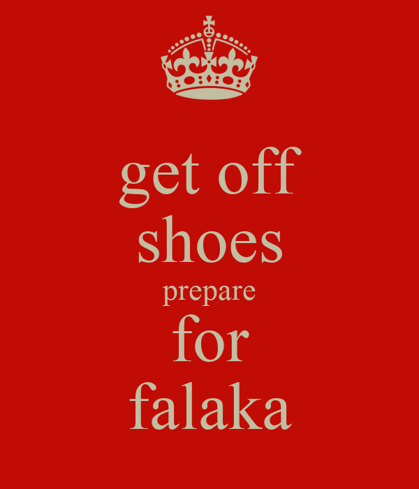 get off shoes prepare for falaka