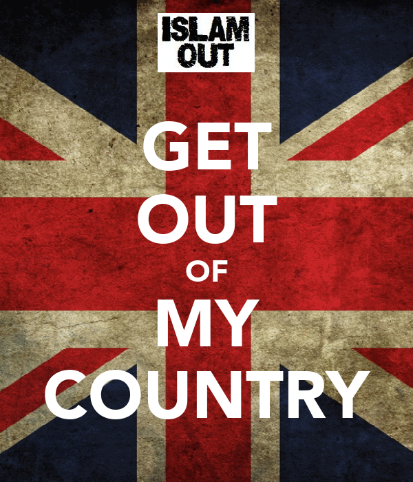 GET OUT OF MY COUNTRY