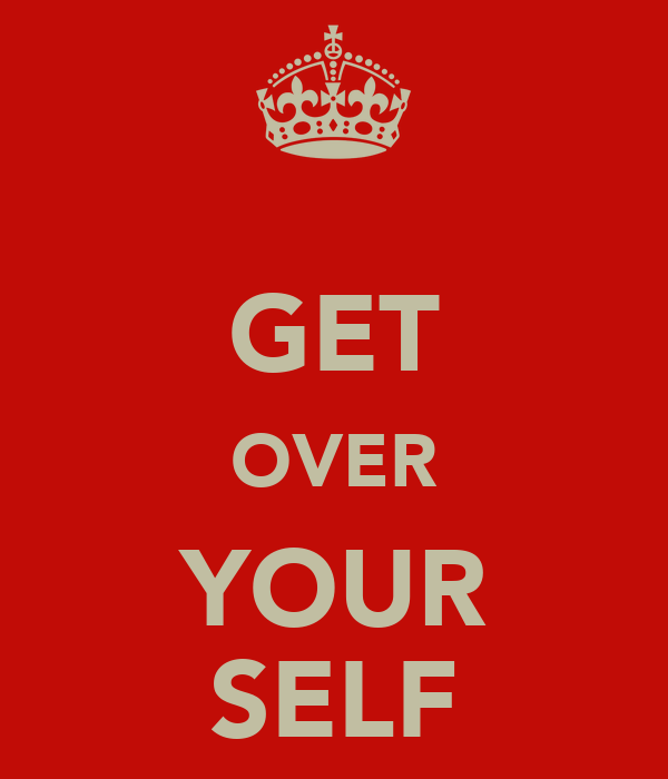 GET OVER YOUR SELF