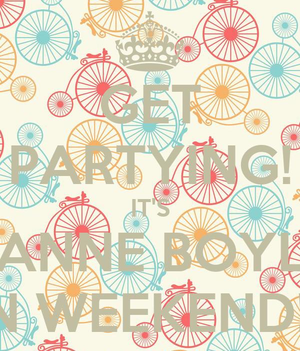 GET PARTYING! IT'S JOANNE BOYLE'S HEN WEEKEND!!!!!!!