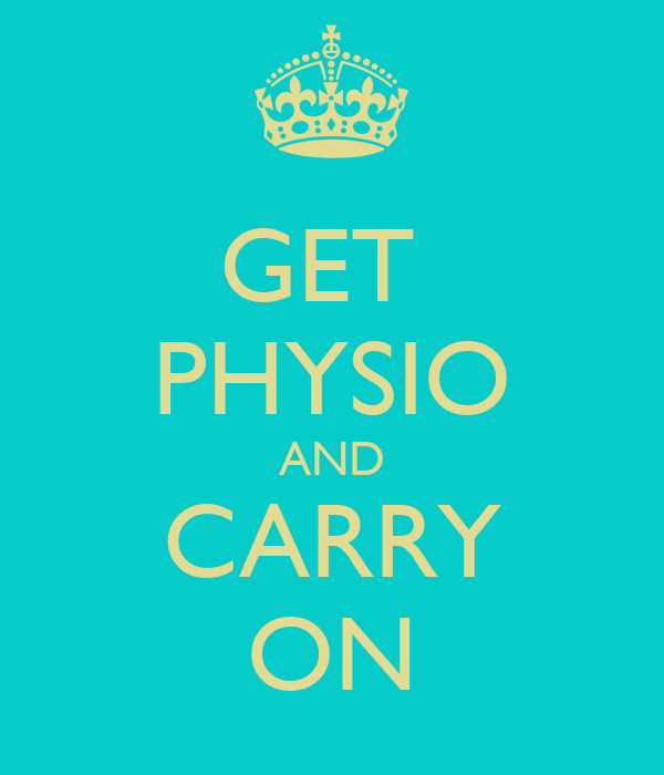 GET  PHYSIO AND CARRY ON