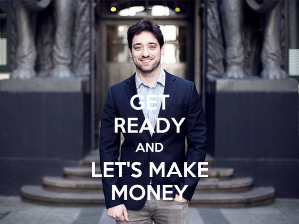 GET READY AND LET'S MAKE MONEY