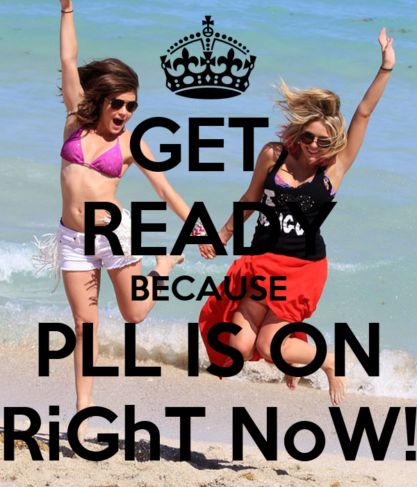 GET  READY BECAUSE PLL IS ON RiGhT NoW!