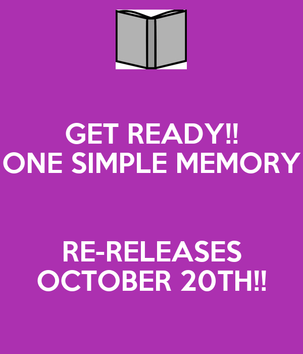 GET READY!! ONE SIMPLE MEMORY  RE-RELEASES OCTOBER 20TH!!