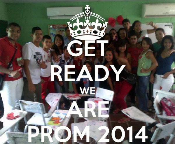 GET READY WE ARE PROM 2014