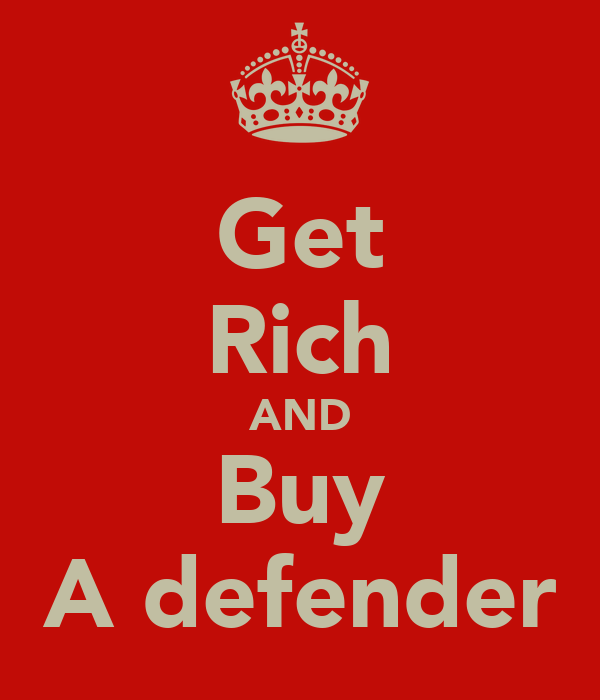 Get Rich AND Buy A defender