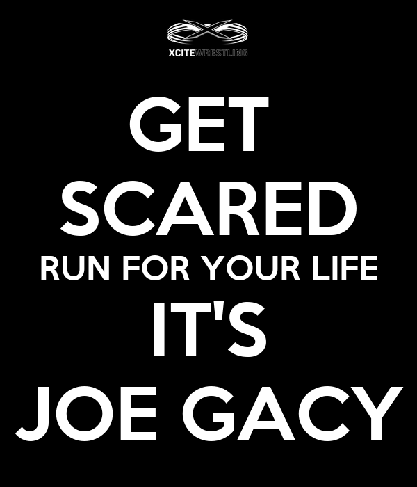 GET  SCARED RUN FOR YOUR LIFE IT'S JOE GACY