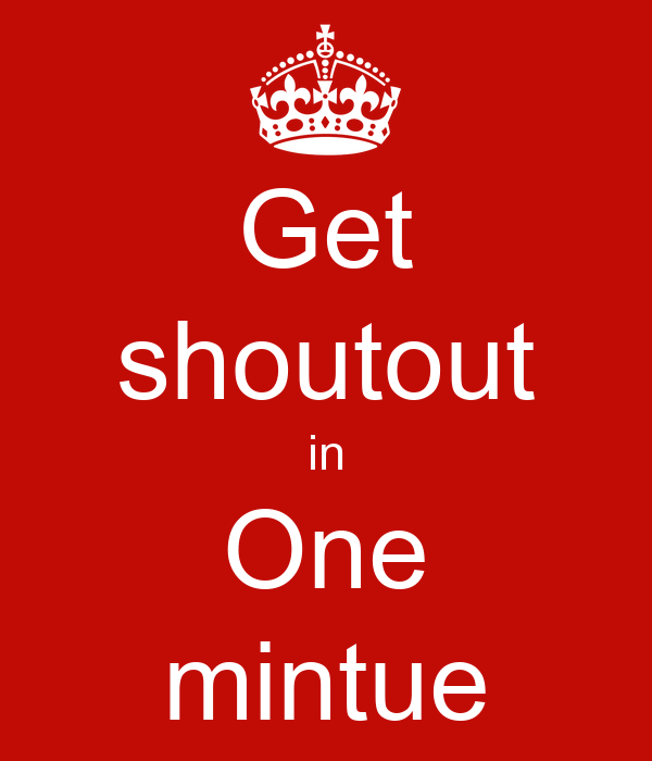 Get shoutout in One mintue