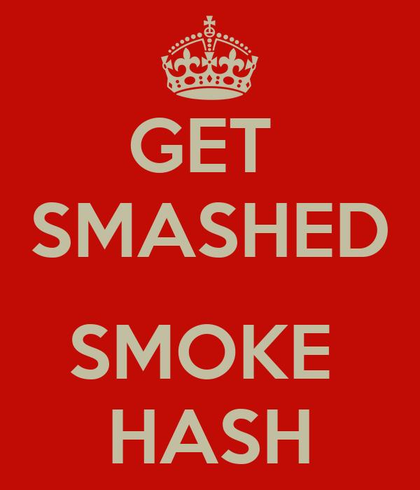 GET  SMASHED  SMOKE  HASH