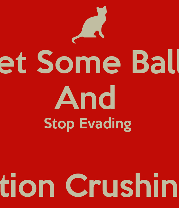 Get Some Balls  And  Stop Evading   Operation Crushing Rain
