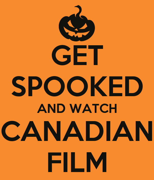 GET SPOOKED AND WATCH CANADIAN FILM