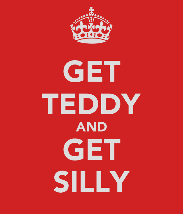 GET TEDDY AND GET SILLY