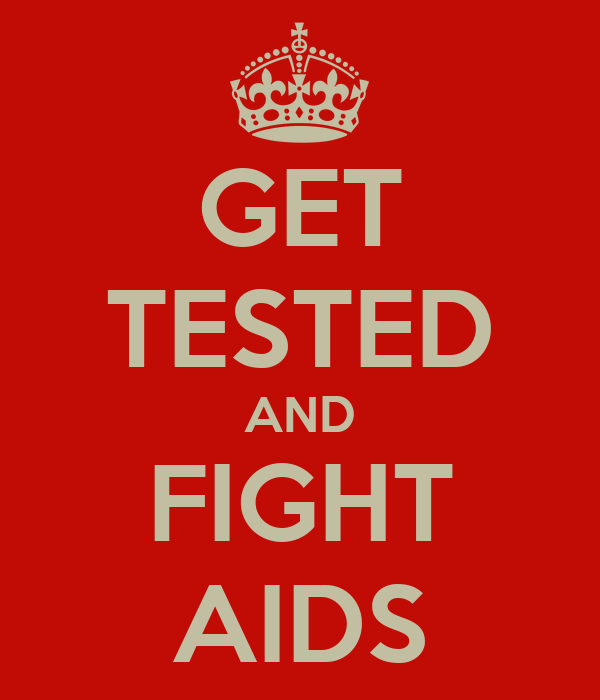 GET TESTED AND FIGHT AIDS